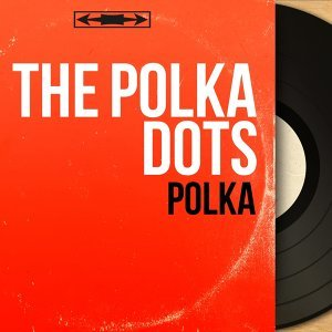 The Polka Dots 歌手頭像