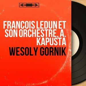 François Ledun et son orchestre, A. Kapusta 歌手頭像