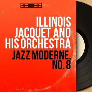 Illinois Jacquet and His Orchestra 歌手頭像