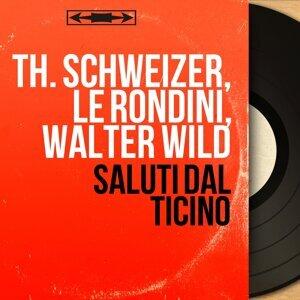 Th. Schweizer, Le Rondini, Walter Wild 歌手頭像