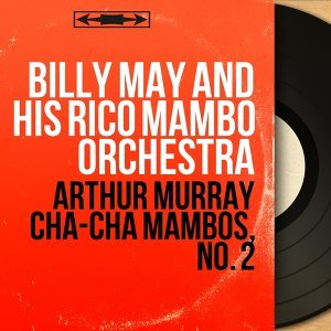 Billy May and His Rico Mambo Orchestra
