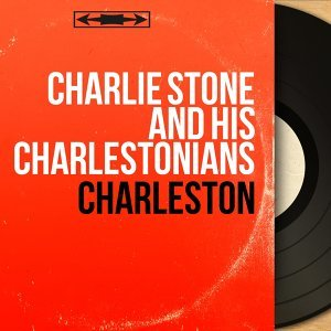 Charlie Stone and His Charlestonians 歌手頭像