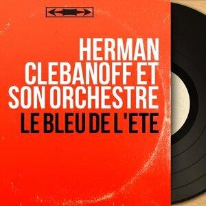 Herman Clebanoff et son orchestre 歌手頭像