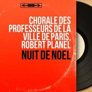 Chorale des professeurs de la ville de Paris, Robert Planel 歌手頭像