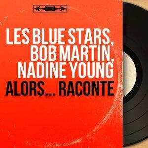 Les Blue Stars, Bob Martin, Nadine Young 歌手頭像
