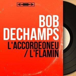 Bob Dechamps 歌手頭像