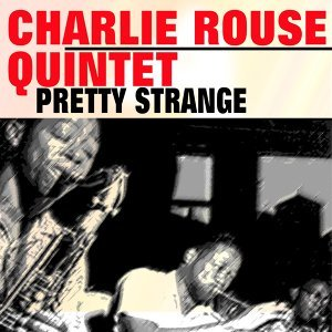 Charlie Rouse Quintet 歌手頭像