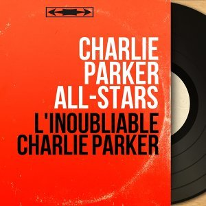 Charlie Parker All-Stars 歌手頭像
