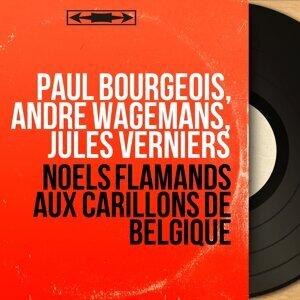 Paul Bourgeois, André Wagemans, Jules Verniers 歌手頭像