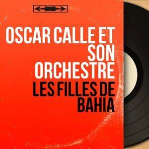 Oscar Callé et son orchestre 歌手頭像