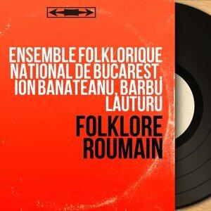 Ensemble folklorique national de Bucarest, Ion Banateanu, Barbu Lauturu 歌手頭像