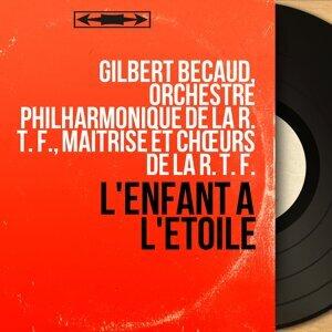Gilbert Bécaud, Orchestre Philharmonique de la R. T. F., Maîtrise et chœurs de la R. T. F. 歌手頭像