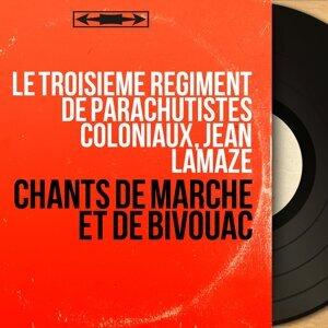 Le Troisième Régiment de parachutistes coloniaux, Jean Lamaze 歌手頭像