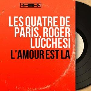 Les Quatre de Paris, Roger Lucchesi 歌手頭像