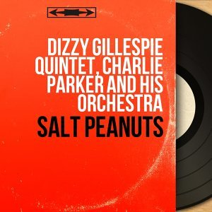 Dizzy Gillespie Quintet, Charlie Parker and His Orchestra 歌手頭像