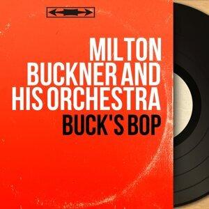 Milton Buckner and His Orchestra 歌手頭像