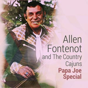 Allen Fontenot and The Country Cajuns 歌手頭像