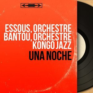 Essous, Orchestre Bantou, Orchestre Kongo Jazz 歌手頭像