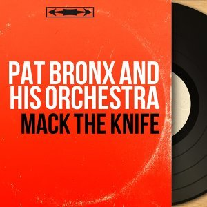Pat Bronx and His Orchestra 歌手頭像
