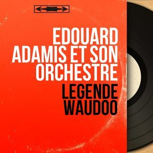 Édouard Adamis et son orchestre 歌手頭像