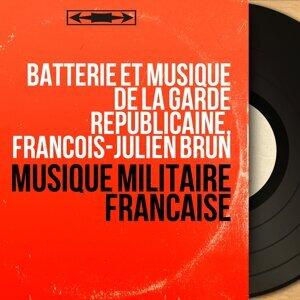 Batterie et musique de la Garde républicaine, François-Julien Brun 歌手頭像