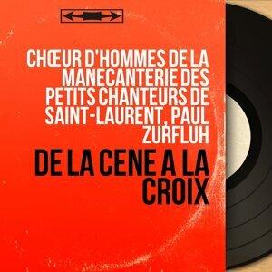 Chœur d'hommes de la Manécanterie des Petits Chanteurs de Saint-Laurent, Paul Zurfluh 歌手頭像