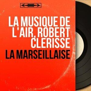 La Musique de l'Air, Robert Clérisse 歌手頭像