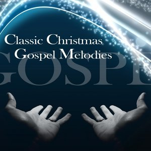 Classic Christmas Gospel Melodies 歌手頭像