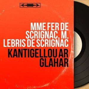 Mme Fer de Scrignac, M. Lebris de Scrignac 歌手頭像