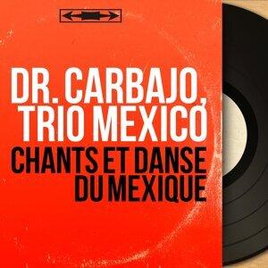 Dr. Carbajo, Trio Mexico 歌手頭像