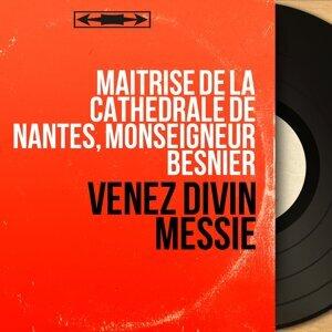 Maîtrise de la Cathédrale de Nantes, Monseigneur Besnier 歌手頭像