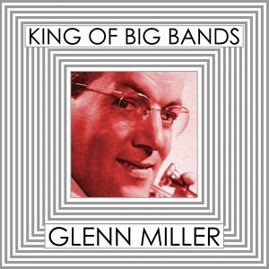 Glenn Miller and His Orchestra 歌手頭像