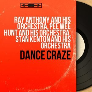 Ray Anthony and His Orchestra, Pee Wee Hunt and His Orchestra, Stan Kenton and His Orchestra 歌手頭像
