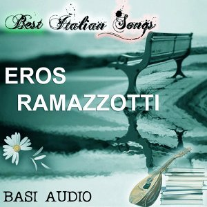 Best italian songs - eros ramazzotti basi audio 歌手頭像
