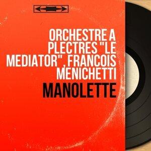 """Orchestre à Plectres """"Le mediator"""", François Menichetti 歌手頭像"""
