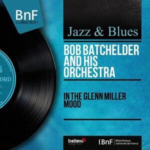 Bob Batchelder and His Orchestra 歌手頭像