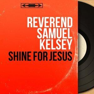 Reverend Samuel Kelsey 歌手頭像