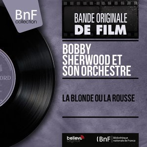 Bobby Sherwood et son orchestre 歌手頭像