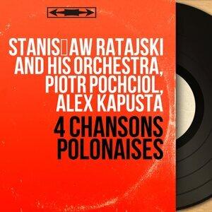 Stanisław Ratajski and His Orchestra, Piotr Pochciol, Alex Kapusta 歌手頭像