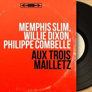 Memphis Slim, Willie Dixon, Philippe Combelle 歌手頭像