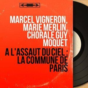 Marcel Vigneron, Marie Merlin, Chorale Guy Môquet 歌手頭像