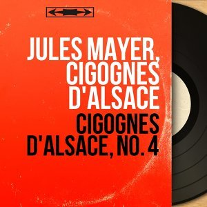 Jules Mayer, Cigognes d'Alsace 歌手頭像