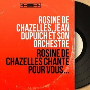 Rosine de Chazelles, Jean Dupuich et son orchestre 歌手頭像