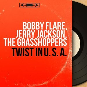 Bobby Flare, Jerry Jackson, The Grasshoppers 歌手頭像