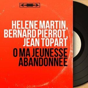 Hélène Martin, Bernard Pierrot, Jean Topart 歌手頭像