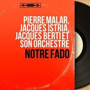 Pierre Malar, Jacques Istria, Jacques Berti et son orchestre 歌手頭像