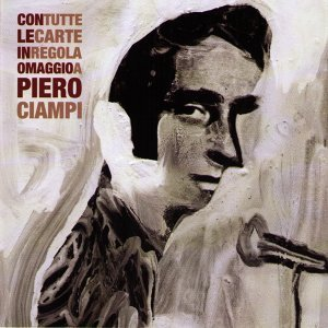 Con tutte le carte in regola omaggio a Piero Ciampi 歌手頭像