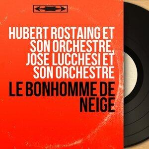 Hubert Rostaing et son orchestre, José Lucchesi et son orchestre 歌手頭像