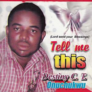 Destiny C.T. Onuchukwu 歌手頭像