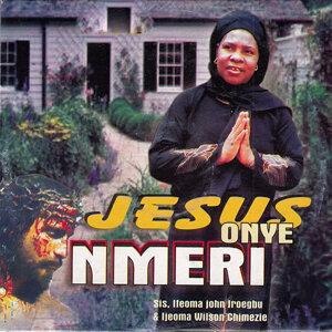 Sis. Ifeoma John Iroegbu & Ifeoma Wilson Chimezie 歌手頭像